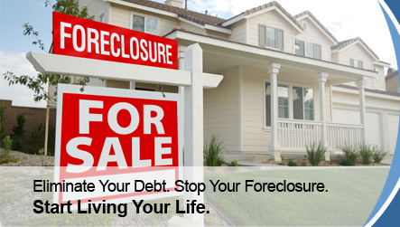 Eliminate Your Debt. Stop Your Foreclosure. Start Living Your Life.
